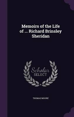 Memoirs of the Life of ... Richard Brinsley Sheridan by Thomas Moore image