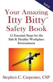 Your Amazing Itty Bitty Safety Book by Stephen Charles Carpenter
