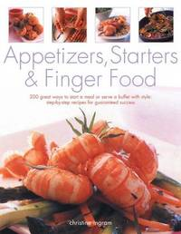 Appetizers, Starters and Finger Food by Christine Ingram