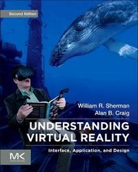Understanding Virtual Reality by William R. Sherman