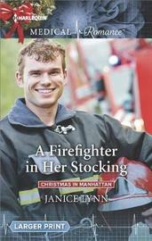 A Firefighter in Her Stocking by Janice Lynn