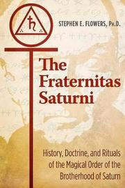 The Fraternitas Saturni by Stephen E Flowers