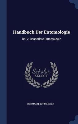 Handbuch Der Entomologie by Hermann Burmeister image