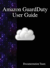 Amazon Guardduty User Guide by Documentation Team