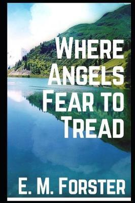 Where Angels Fear to Tread [annotated] by E.M. Forster
