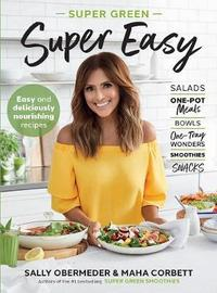 Super Green Super Easy by Sally Obermeder