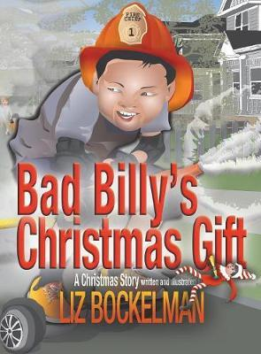 Bad Billy's Christmas Gift by Liz Bockelman