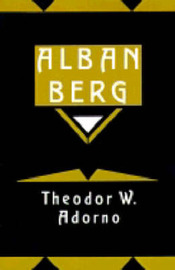Alban Berg by Theodor W Adorno