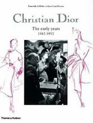 Christian Dior: The Early Years 1947-1957 by Esmerelda de Rethy