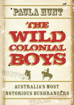 The Wild Colonial Boys by Paula Hunt