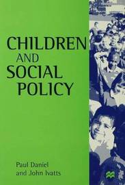 Children and Social Policy by Paul Daniel