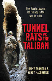 Tunnel Rats vs the Taliban by Jimmy Thomson