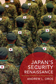 Japan's Security Renaissance by Andrew L. Oros image