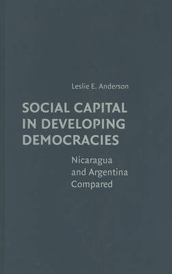 Social Capital in Developing Democracies by Leslie E. Anderson image