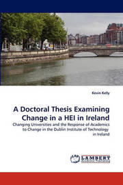 A Doctoral Thesis Examining Change in a Hei in Ireland by Kevin Kelly
