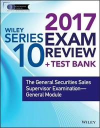 Wiley FINRA Series 10 Exam Review 2017 by Wiley
