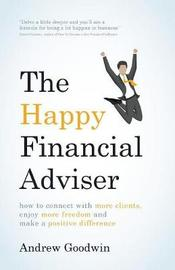 The Happy Financial Adviser by Andrew Goodwin image