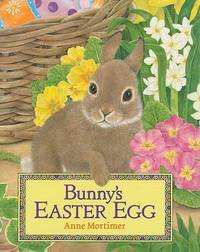Bunny's Easter Egg by Anne Mortimer image