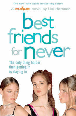 Best Friends for Never: Bk. 2 by Lisi Harrison image