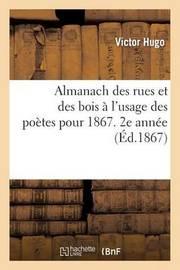 Almanach Des Rues Et Des Bois A L'Usage Des Poetes Pour 1867 by Victor Hugo