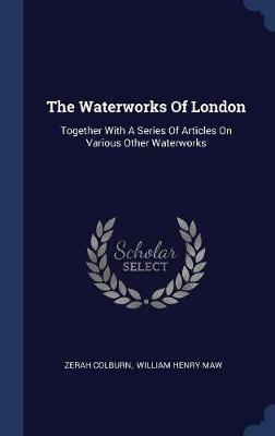 The Waterworks of London by Zerah Colburn image