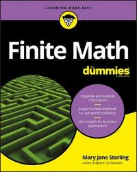 Finite Math For Dummies by Mary Jane Sterling