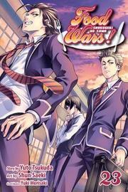 Food Wars!: Shokugeki no Soma, Vol. 23 by Yuto Tsukuda