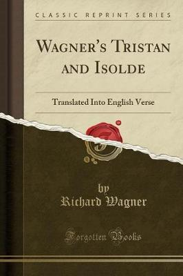 Wagner's Tristan and Isolde by Richard Wagner