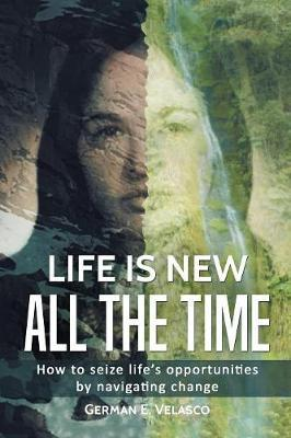 Life Is New All the Time by German E. Velasco image