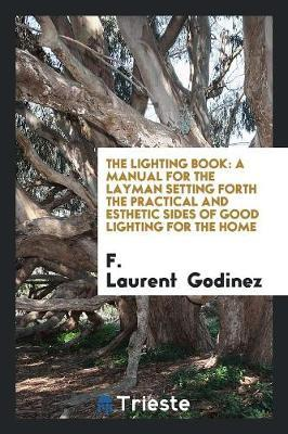 The Lighting Book by F Laurent Godinez