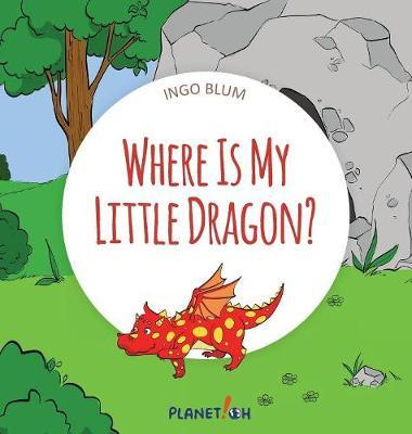 Where Is My Little Dragon by Ingo Blum
