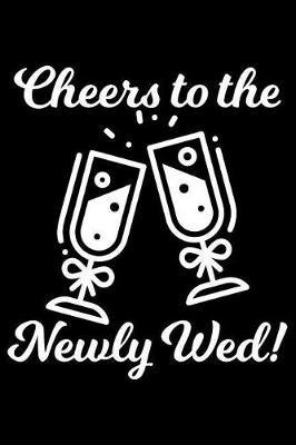 Cheers to the Newly Wed! by Uab Kidkis