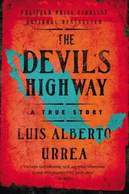 The Devil's Highway by Luis Alberto Urrea