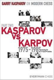 Garry Kasparov on Modern Chess: Pt. 2 by Garry Kasparov