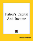 Fisher's Capital And Income by Thorstein Veblen