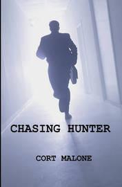 Chasing Hunter by Cort Malone