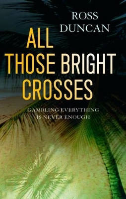 All Those Bright Crosses by Ross Duncan