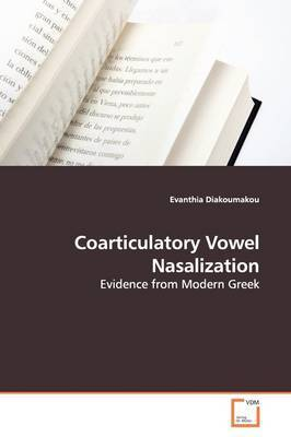 Coarticulatory Vowel Nasalization by Evanthia Diakoumakou