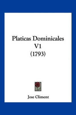 Platicas Dominicales V1 (1793) by Jose Climent