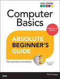 Computer Basics Absolute Beginner's Guide, Windows 10 Edition by Michael Miller