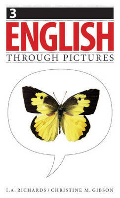 English Through Pictures: Bk. 3 by I.A. Richards