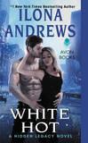 White Hot: A Hidden Legacy Novel by Ilona Andrews