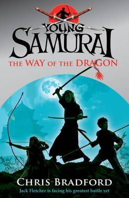 The Way of the Dragon (Young Samurai #3) by Chris Bradford image
