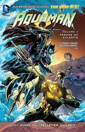Aquaman Vol. 3 Throne Of Atlantis (The New 52) by Geoff Johns