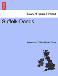 Suffolk Deeds. by * Anonymous