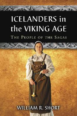 Icelanders in the Viking Age by William R Short