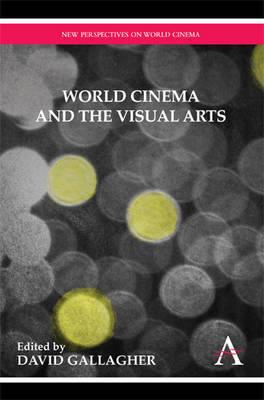 World Cinema and the Visual Arts image