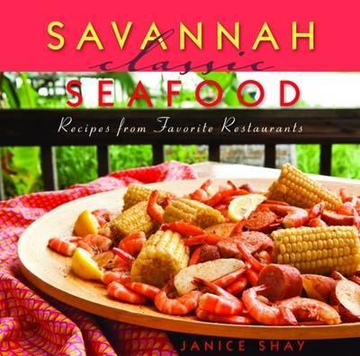 Savannah Classic Seafood by Janice Shay