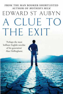 A Clue to the Exit by Edward St.Aubyn