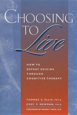 Choosing to Live by Ellis & Newman
